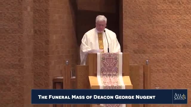 Funeral Homily for Deacon George Nugent | All Saints