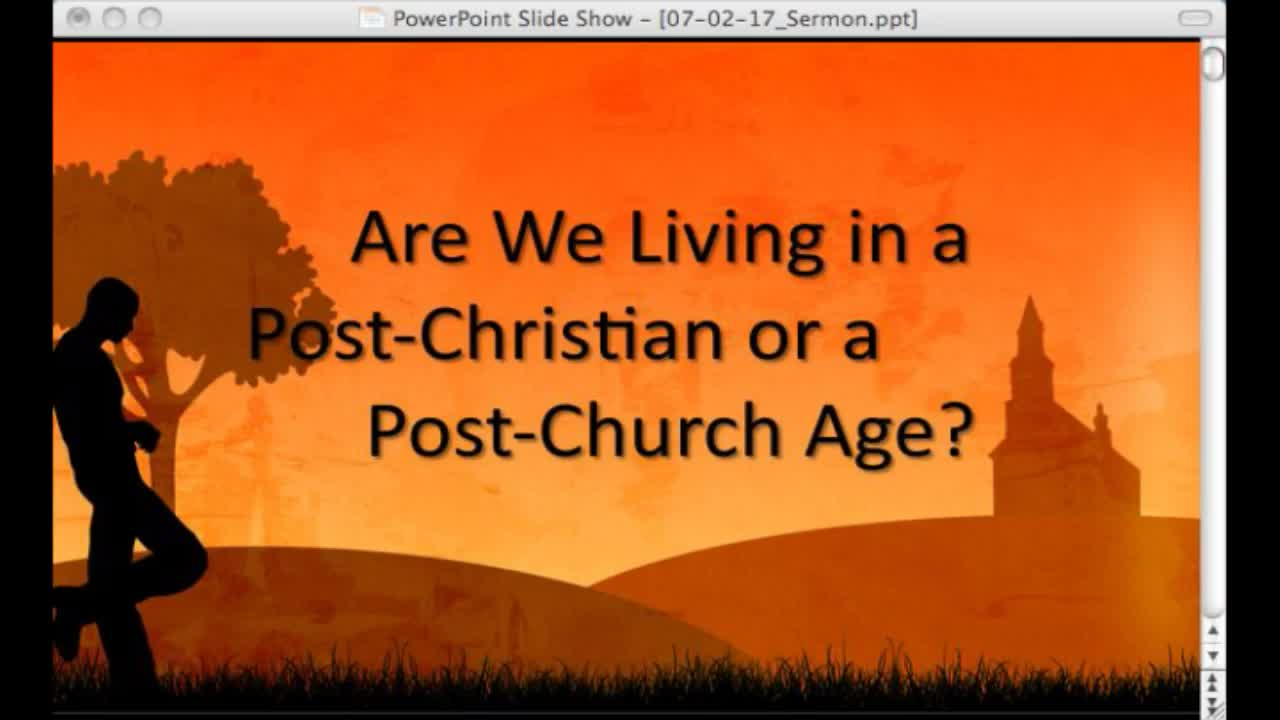"""07/02/17 - """"Living In A Post-Christian Age?""""   Christ Lutheran Church &  School"""