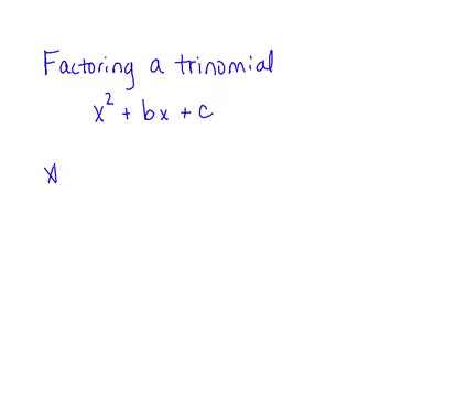 Factoring Trinomials with a=1