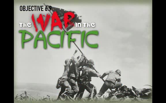 Objective 6.9- War in the Pacific