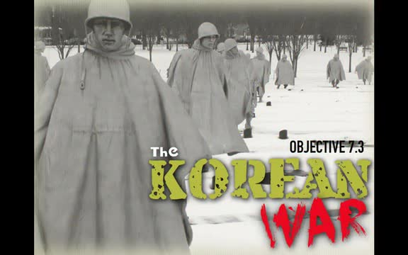 Objective 7.3-  The Korean War