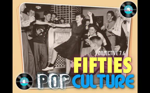 Objective 7.6- Fifties Pop Culture