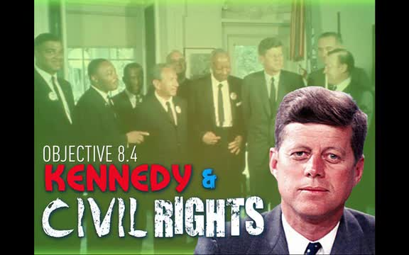 Objective 8.4- Kennedy and Civil Rights
