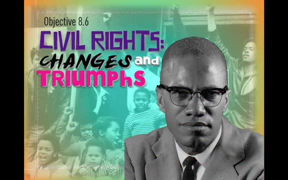 Objective 8.6-  Civil Right  Changes and Triumphs