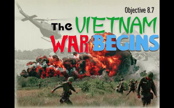 Objective 8.7- The Vietnam War Begins