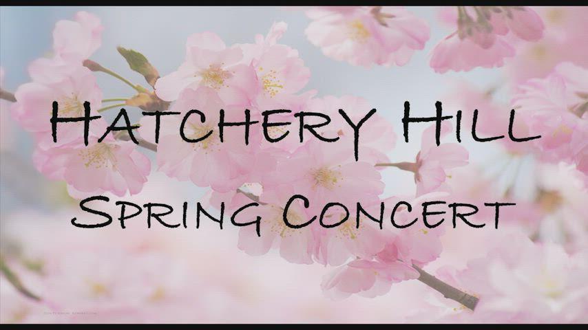 Hatchery Hill 2021 Spring Concert