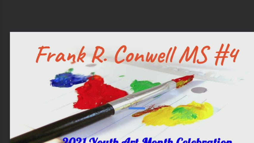 Frank R. Conwell MS#4 2021 Youth Art Month Celebration