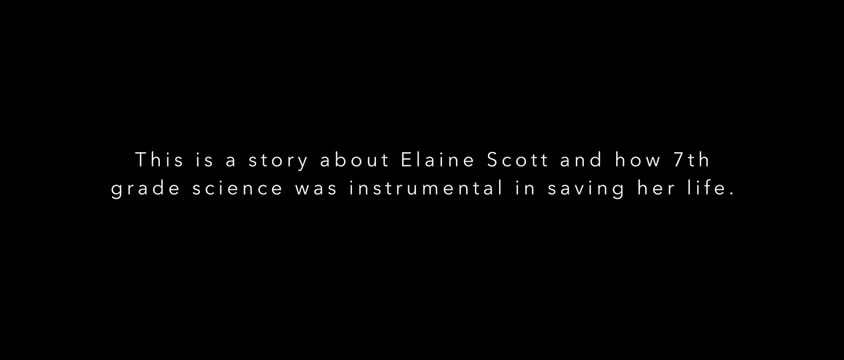 Story about how 7th grade science saved Elaine Scott's life.