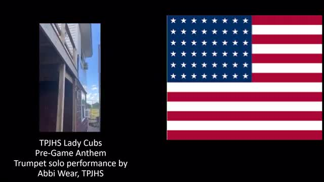TPJHS Lady Cubs pre-game Anthem Trumpet solo performance by Abbi Wear, TPJHS. American flag image.