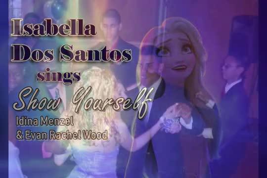 Isabella Dos Santos Frozen 2 Show Yourself