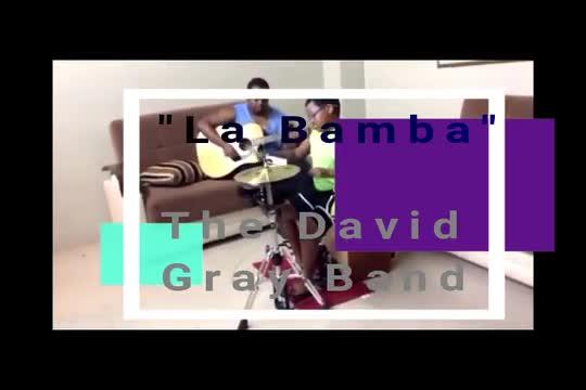 """La Bamba"" –The David Gray Band"