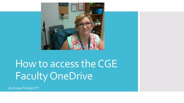 How to access the CGE Faculty One Drive account and see FOLDERS!