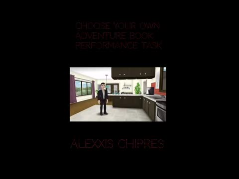 Choose Your Own Adventure Book: Alexxis Chipres