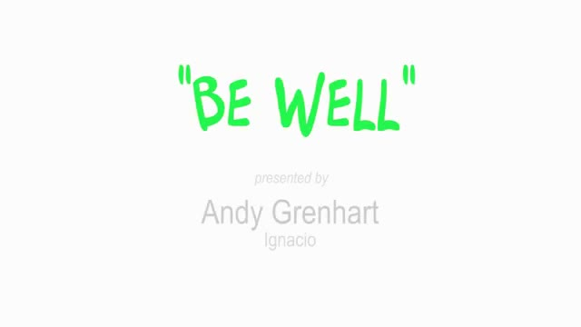 Video of Andy Grenhart speech Be Well
