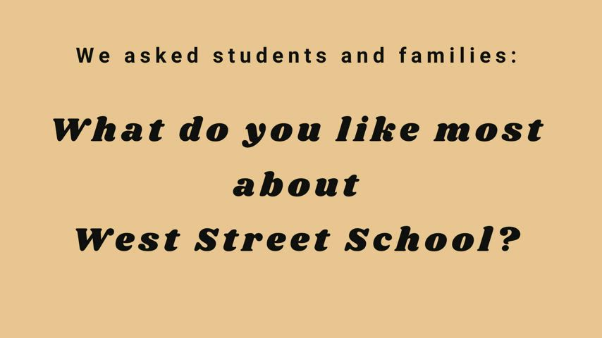 Interviews with families and students at West Street Elementary School