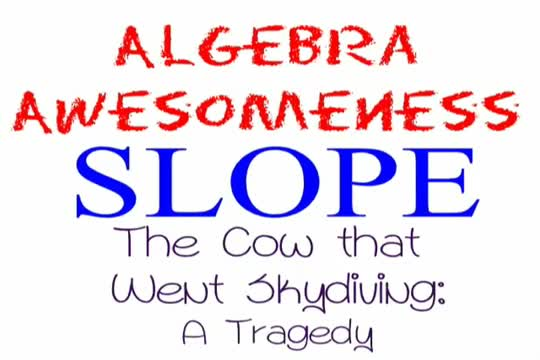 Algebra Awesomeness Slope