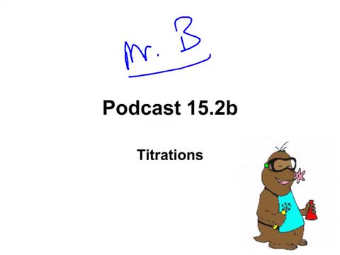 Mr. Lemley's Video 3 chapter 17 Titrations