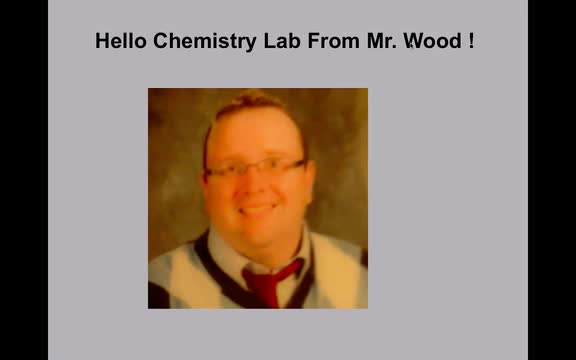 Mr. Wood's Chemistry Lab Week of May 4 Lesson