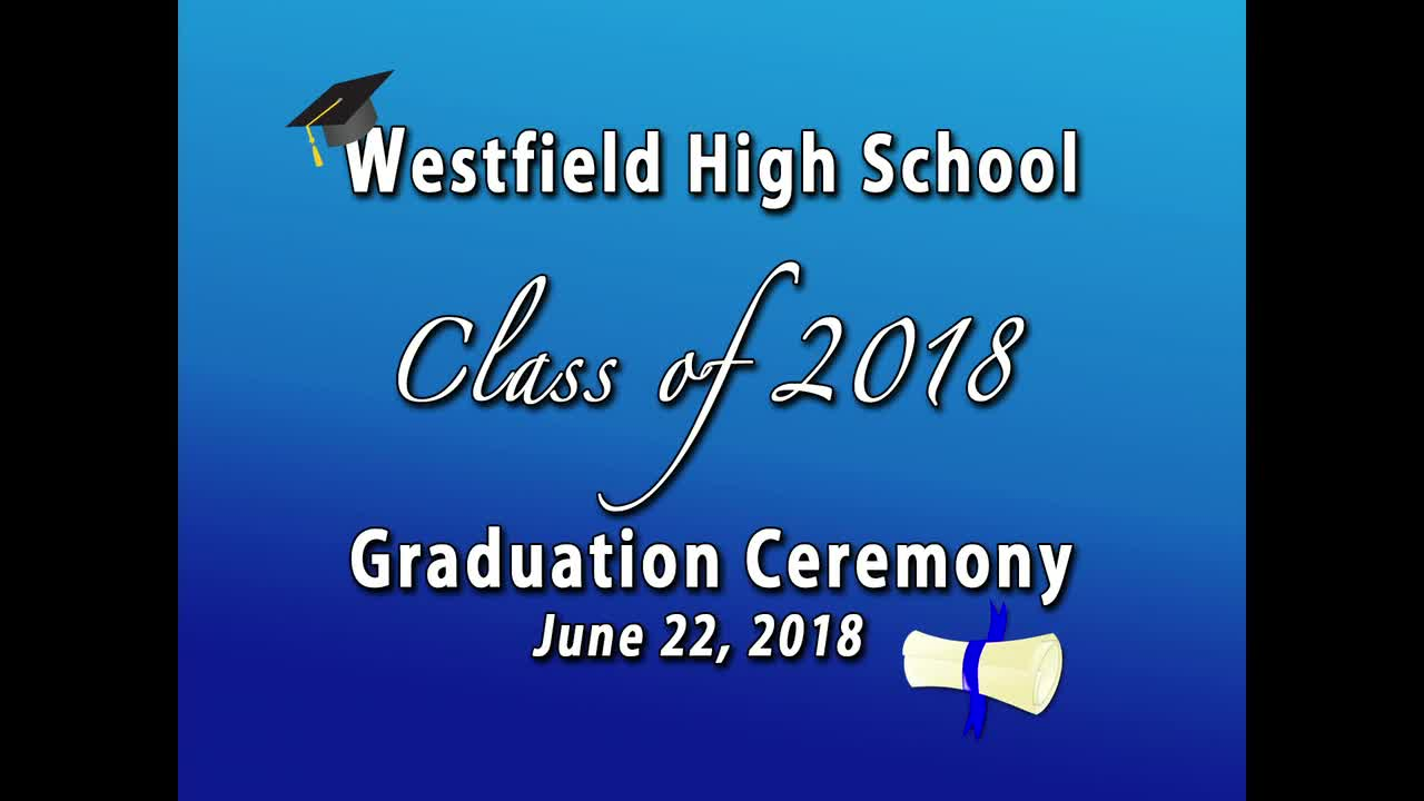 best website 4716c df0dc Class of 2018 Graduation | Westfield High School