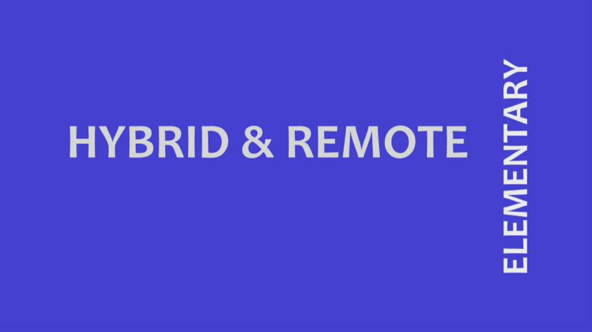 Opening graphic that says Elementary Hybrid & Remote Learning