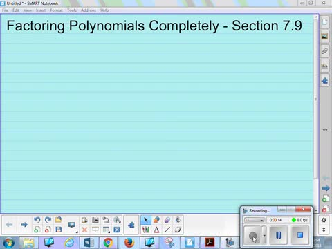 7.9 Notes 1 - Factoring Polynomials Completely (Factoring by ...